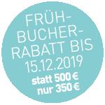 Frühbucherrabatt statt 500 € nur 350 €